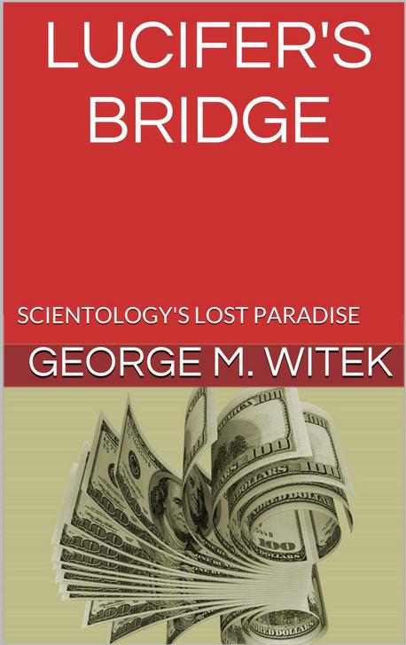 George White S Book Lucifer S Bridge Scientology S Lost